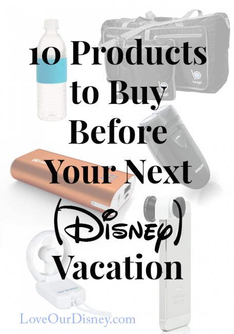 10 Items you will want to buy for Disney vacations before you go.