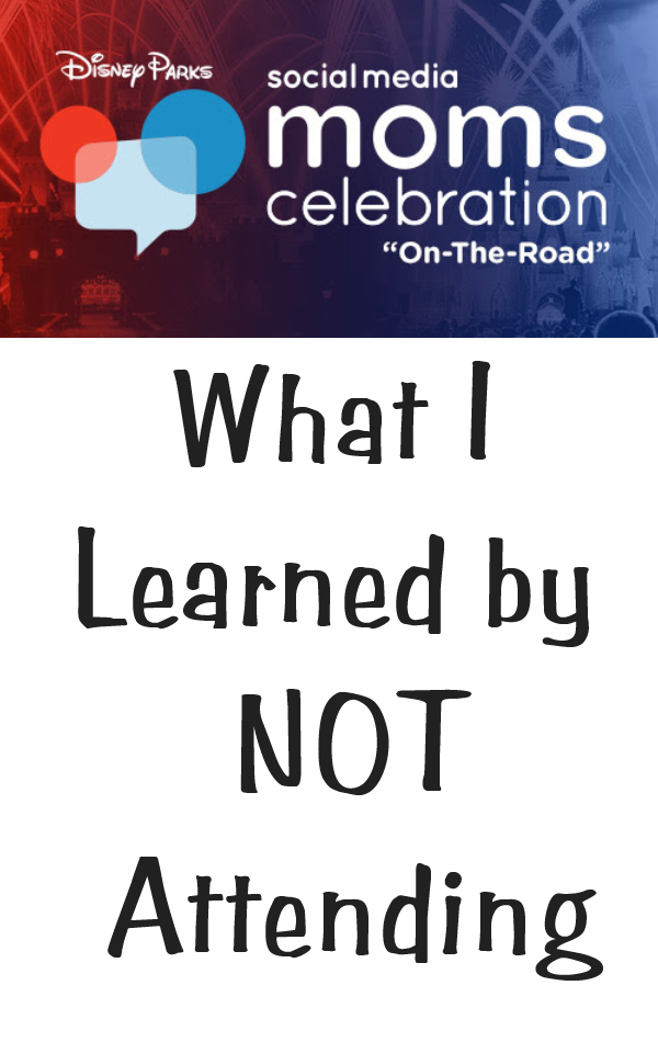 What I learned by NOT attending the Disney Social Media Moms On The Road Celebration LoveOurCrazyLife.com