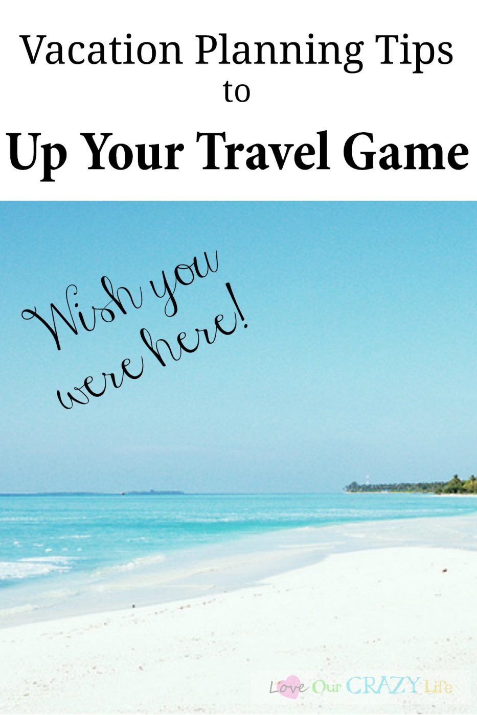 Vacation planning tips that will take your vacation to the next level.