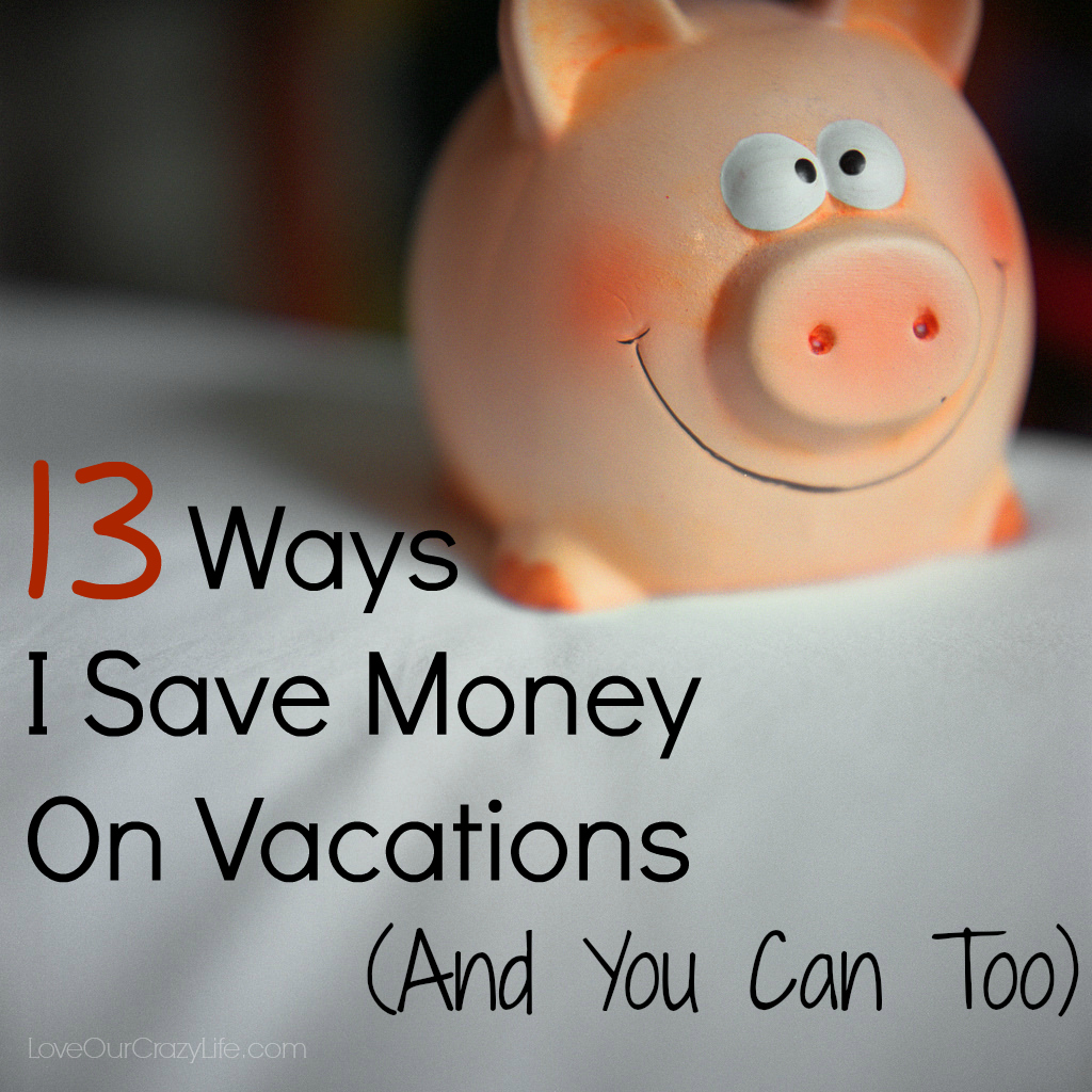 Ways to save money on vacation