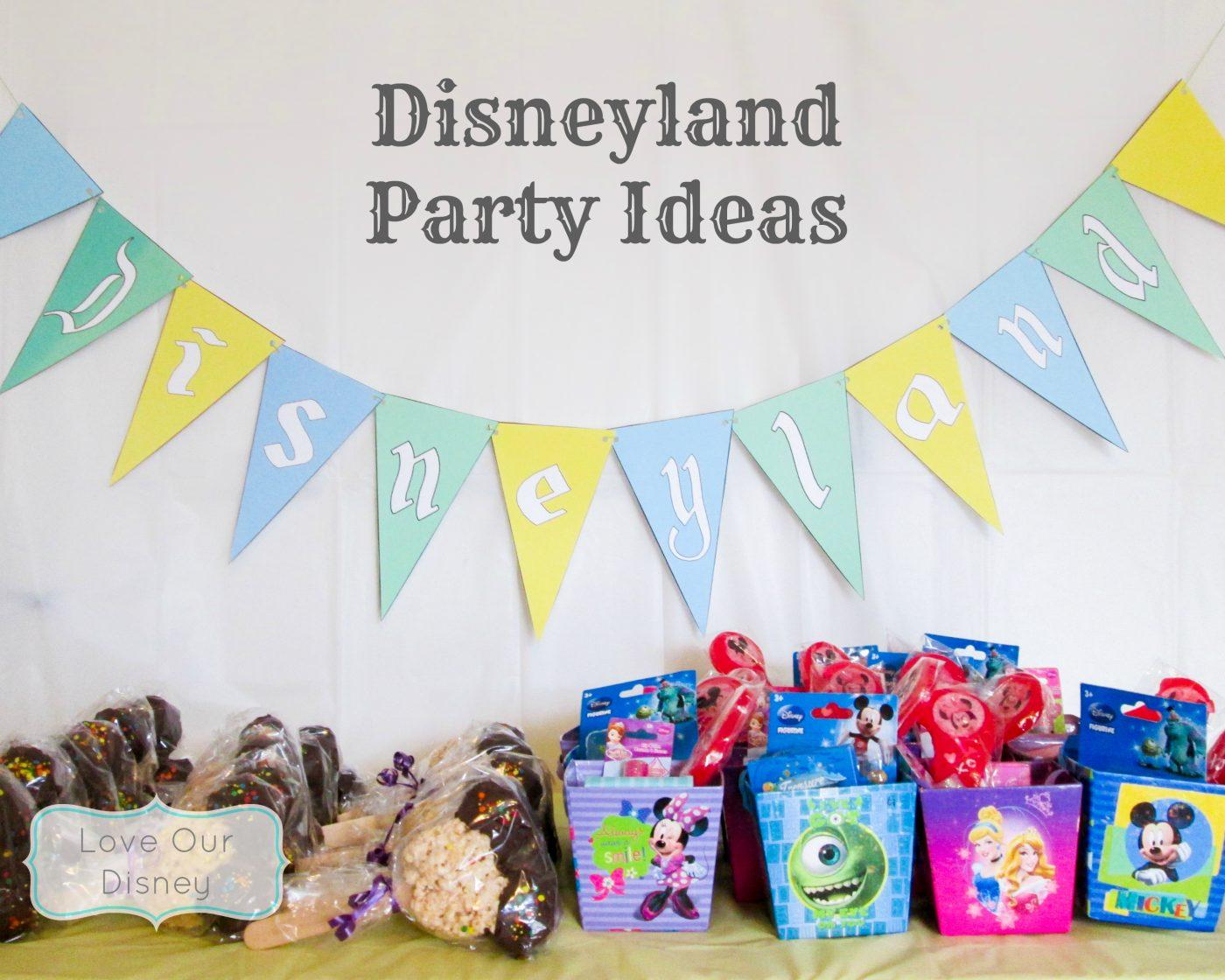 Disneyland Party Theme Ideas Love Our Crazy Life
