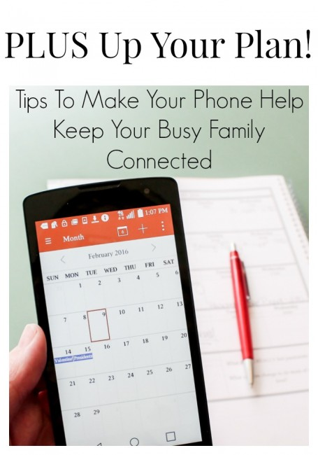 Smart Phones can help keep your family connected!