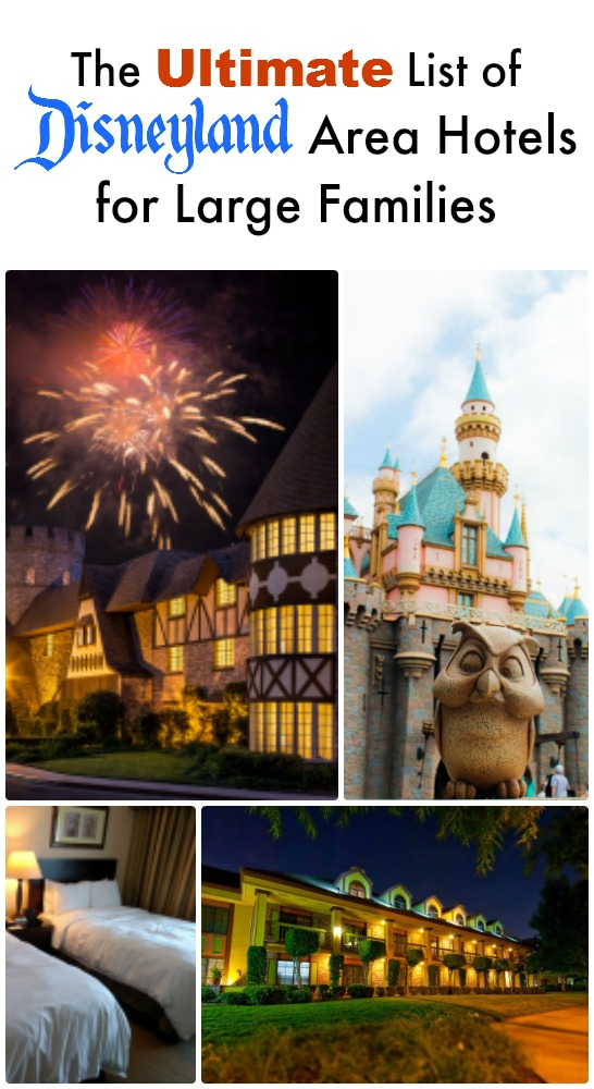 Disneyland Area Hotels For Large Families This List Is Awesome And Includes Distances To Park