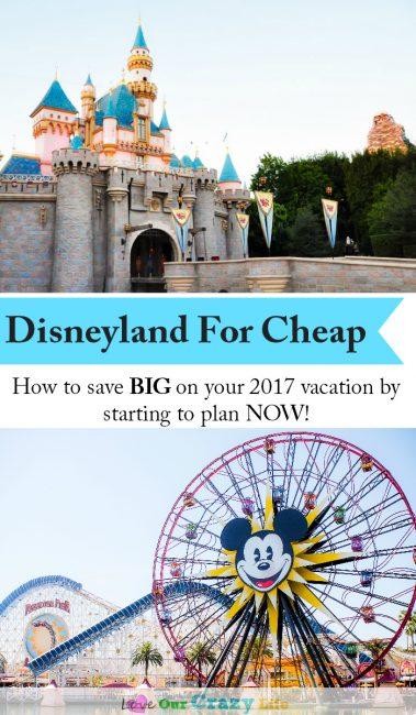 Disneyland for cheap in 2017