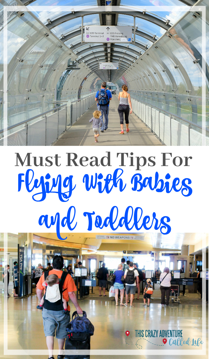 Flying with a baby or toddler? Check out these must-read tips! From navigating the airport to tips for on the airplane, these tips will make travel with little kids much easier on parents. Vacation doesn't have to be stressful. Includes tips and hacks for packing your carry-on when traveling with babies and toddlers. #ThisCrazyAdventureCalledLife #Travel #FlyingwithKids #FamilyVacation #PackingTips