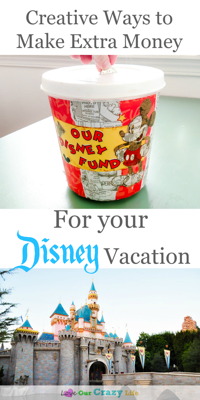 Creative ways to make extra money to help pay for Disney vacations. These are great! I especially like the first one. #Disneyland #vacation #money #Disney #ThisCrazyAdventureCalledLife