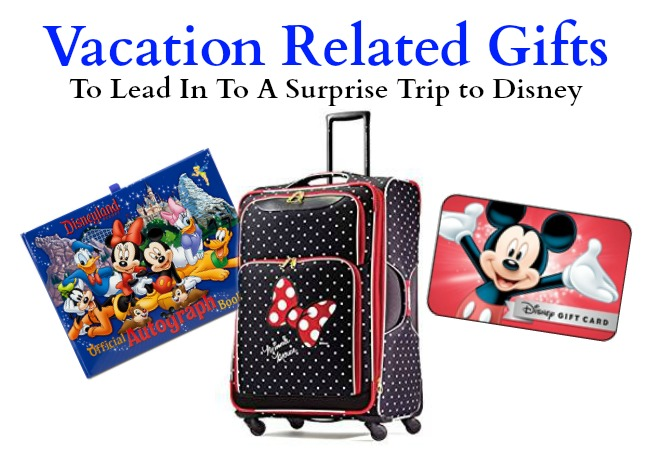 Gifts to lead up to a surprise Disney trip