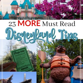 23 more must read Disneyland tips