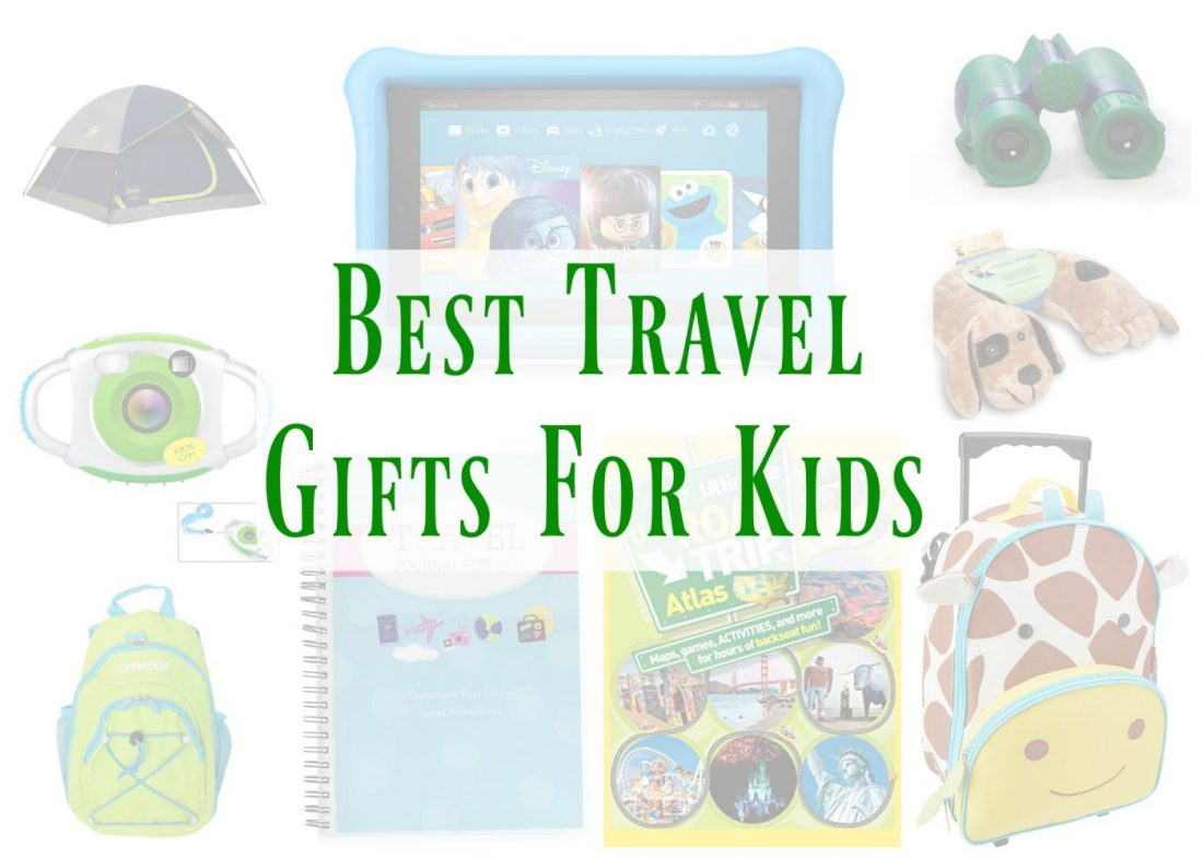 Best travel gifts for kids this crazy adventure called life for Good gifts for a traveler