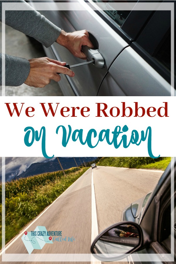 Protect yourself on vacation so you don't end up the victim of a theft. We never thought it would happen to us and got careless. Travel shouldn't include being robbed. #travel #vacation #safety #roadtrip #ThisCrazyAdventureCalledLife #LoveOurCrazyLife