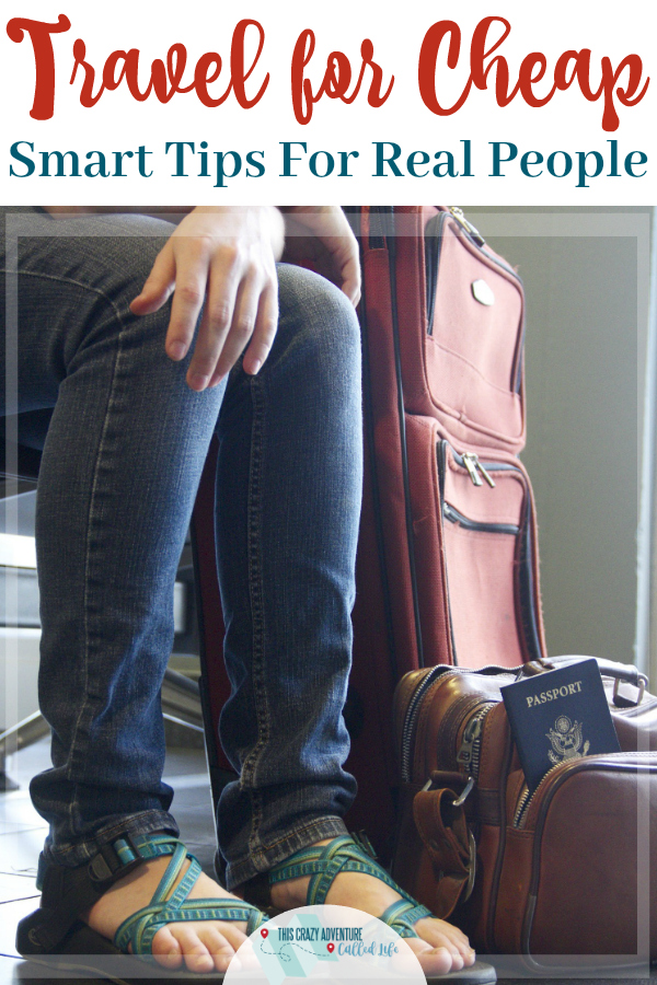 Awesome tips for saving money on travel. Travel for cheap without skimping out. Real tips for saving on vacation that real people can use. #vacation #travel #budget #money #ThisCrazyAdventureCalledLife #traveltips #familyvacation