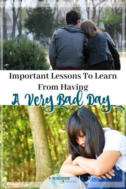 Important lessons to learn from a bad day. Inspiriration for those days you feel a bit down.